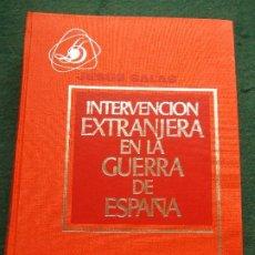 Militaria: INTERVENCIÓN EXTRANJERA EN LA GUERRA DE ESPAÑA JESÚS SALAS. Lote 195220487