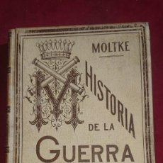 Militaria: HISTORIA GUERRA FRANCO ALEMANA DE 1870-1871 POR MARISCAL CONDE DE MOLTKE MONTANER Y SIMON 1891. Lote 195232342