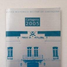 Militaria: MUSEO HISTORICO MILITAR DE CARTAGENA. GUIA DE VISITA, 2005.. Lote 195239268