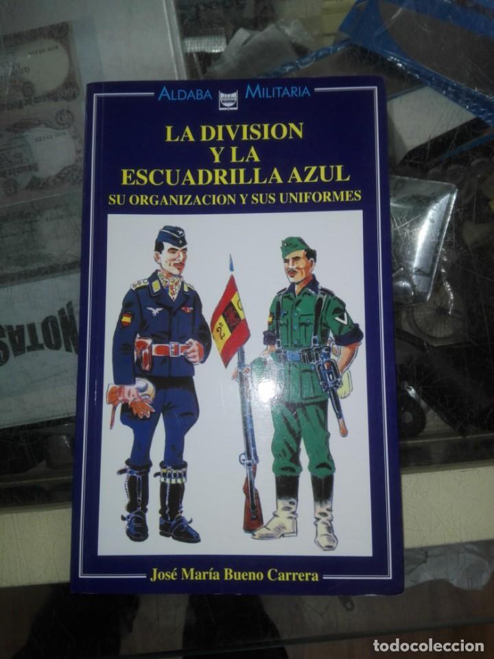 LA DIVISIÓN Y LA ESCUADRILLA AZUL - BUENO CARRERA, JOSÉ MARÍA (Militar - Libros y Literatura Militar)