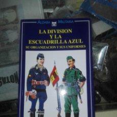 Militaria: LA DIVISIÓN Y LA ESCUADRILLA AZUL - BUENO CARRERA, JOSÉ MARÍA. Lote 195285091