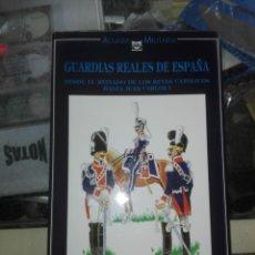 Militaria: GUARDIAS REALES DE ESPAÑA,DESDE EL REINADO DE LOS REYES CATOLICOS HASTA JUAN CARLOS I. Lote 195285155