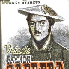 Militaria: VIDA DE RAMÓN CABRERA Y LAS GUERRAS CARLISTAS. ROMÁN OYARZUN. 1961. Lote 195300851