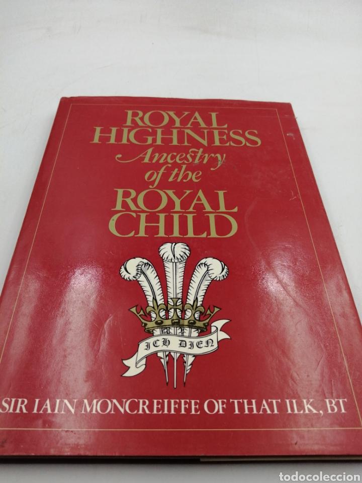 ROYAL HIGHNESS ANCESTRY OF THE ROYAL CHILD (Militar - Libros y Literatura Militar)
