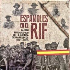 Militaria: ESPAÑOLES EN EL RIF. ALBUM FOTOGRÁFICO DE LA GUERRA DE MARRUECOS (1921-1922). TAPA DURA SIN ABRIR.. Lote 195321091