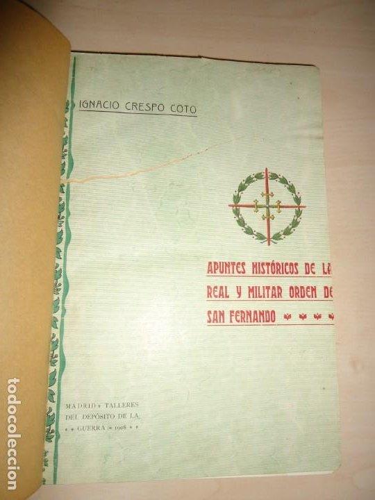 Militaria: APUNTES HISTÓRICOS DE LA REAL Y MILITAR ORDEN DE SAN FERNANDO. I. Crespo Coto. 1908. AUTÓGRAFO - Foto 5 - 195332627