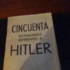 Militaria: LIBRITO CINCUENTA TESTIMONIOS REFERENTES A HITLER 1939. Lote 195353037