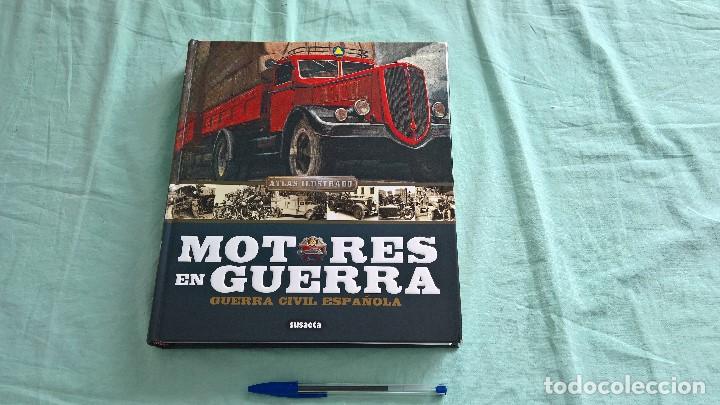 MOTORES EN GUERRA..GUERRA CIVIL..COCHES , CAMIONES , TRACTORES,ORUGAS.. (Militar - Libros y Literatura Militar)