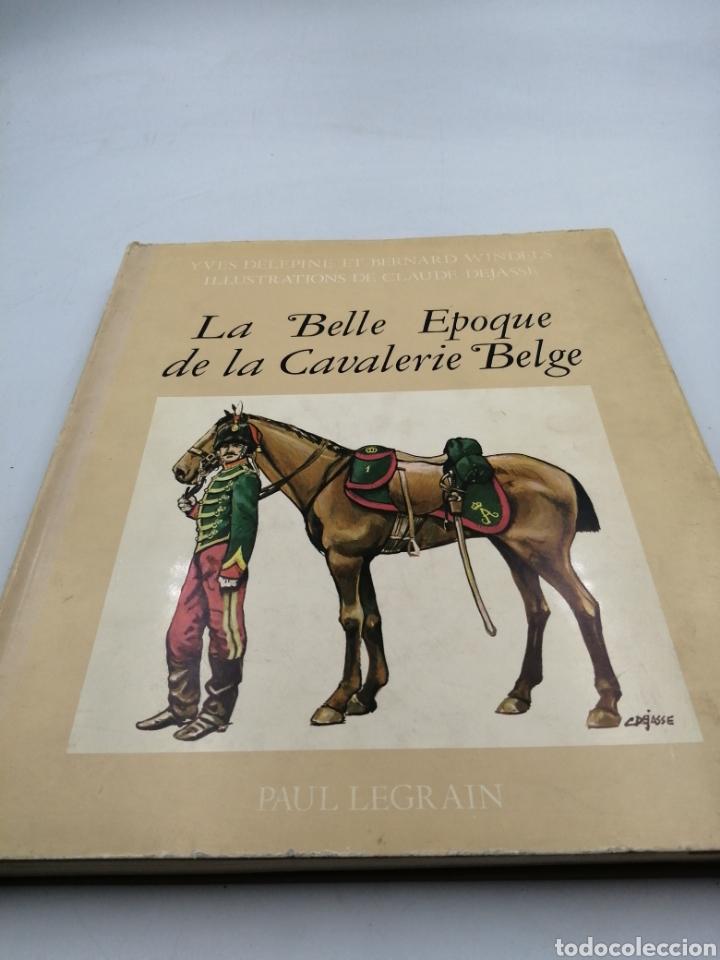 LA BELLE EPOQUE DE LA CAVALERIE BELGE (Militar - Libros y Literatura Militar)