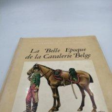 Militaria: LA BELLE EPOQUE DE LA CAVALERIE BELGE. Lote 195379483