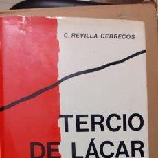 Militaria: C. REVILLA CEBRIECOS. EL TERCIO DE LÁCAR. Lote 195403341