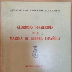 Militaria: GLORIOSAS EFEMÉRIDES DE LA MARINA DE GUERRA ESPAÑOLA. CARLOS MARTÍNEZ VALVERDE.. Lote 195435421