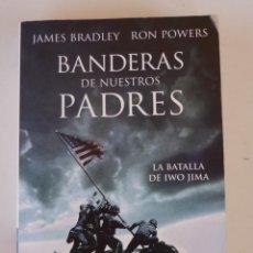 Militaria: LIBRO 2ª GUERRA MUNDIAL : BANDERAS DE NUESTROS PADRES . LA BATALLA DE IWO JIMA. Lote 195454758