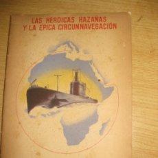 Militaria: LAS HEROICAS HAZAÑAS Y LA EPICA CIRCUNNAVEGACION DEL SUBMARINO PERLA 1942. Lote 195457393