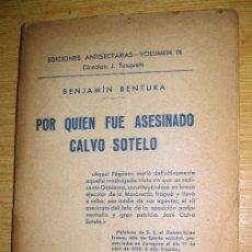 Militaria: POR QUIEN FUE ASESINADO CALVO SOTELO . ED ANTISECTARIAS. BENJAMIN BENTURA 1938. Lote 195458107
