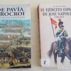 Militaria: DE PAVIA A ROCROI Y EL EJÉRCITO ESPAÑOL DE JOSE NAPOLEÓN. Lote 195477591