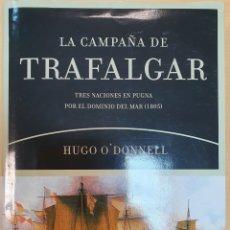 Militaria: LA CAMPAÑA DE TRAFALGAR. TRES NACIONES EN PUGNA POR EL DOMINIO DEL MAR (1805). Lote 195508642