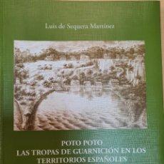Militaria: POTO POTO. LAS TROPAS DE GUARNICION EN LOS TERRITORIOS ESPAÑOLES DE GUINEA. Lote 195516385