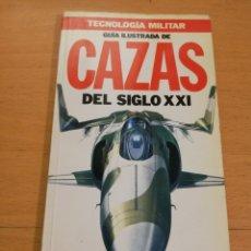 Militaria: GUÍA ILUSTRADA DE CAZAS DEL SIGLO XXI (ORBIS). Lote 195569117