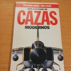 Militaria: GUÍA ILUSTRADA DE CAZAS MODERNOS (ORBIS). Lote 195569412