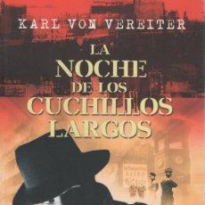 Militaria: LA NOCHE DE LOS CUCHILLOS LARGOS. KARL VON VEREITER. Lote 196420662