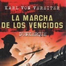 Militaria: LA MARCHA DE LOS VENCIDOS. DUNKERQUE. KARL VON VEREITER. Lote 196422087