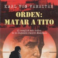 Militaria: ORDEN: MATAR A TITO. KARL VON VEREITER. Lote 196443266