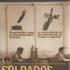 Militaria: SOLDADOS SIN ROSTRO. SERVICIOS DE INFORMACIÓN, ESPIONAJE Y CRIPTOGRAFÍA EN LA GUERRA CIVIL ESPAÑOLA. Lote 269080068