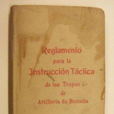Militaria: REGLAMENTO PARA LA INSTRUCCIÓN TÁCTICA DE LAS TROPAS DE ARTILLERIA DE MONTAÑA 1911. Lote 196727268