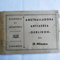 Militaria: LIBRITO ACADEMIA INFANTERIA ZARAGOZA CAPITAN J FUENTE TORRES AMETRALLADORA ANTIAEREA OERLIKON 1940. Lote 196811690