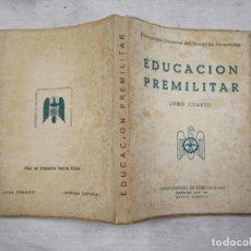 Militaria: EDUCACION PREMILITAR MILITAR, FRENTE DE JUVENTUDES - LIBRO CUARTO 1943, ILUSTRADO + INFO. Lote 196909917