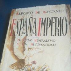 Militaria: ESPAÑA IMPERIO EL NUEVO HUMANISMO Y LA HISPANIDAD ALFONSO DE ASCAO 1939. Lote 197741970