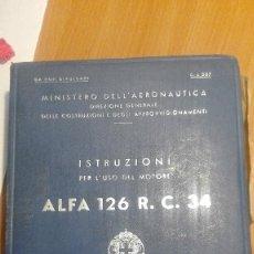 Militaria: INSTRUCCIONES PARA EL USO DEL MOTOR ALFA 126 R., C, 34., AVIACION LEGIONARIA GUERRA CIVIL. 1937.. Lote 197920168