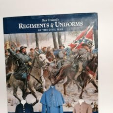 Militaria: REGIMENTS & UNIFORMS OF THE CIVIL WAR - DON TROIANI - 2002. Lote 198840676