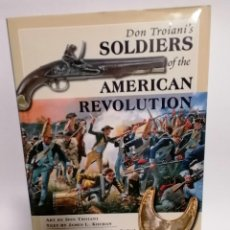 Militaria: SOLDIERS OF THE AMERICAN REVOLUTION - DON TROIANI - 2006. Lote 198840942