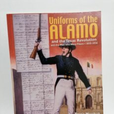 Militaria: UNIFORMS OF THE ALAMO AND THE TEXAS REVOLUTION 1835-1836. Lote 198841140