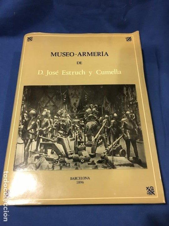 (M) MUSEO ARMERÍA DE D. JOSÉ ESTRUCH Y COMELLA, BARCELONA EDT PUVILL 1976, 500 EJEMPLARES (Militar - Libros y Literatura Militar)