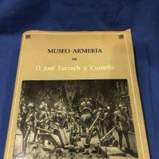 Militaria: (M) MUSEO ARMERÍA DE D. JOSÉ ESTRUCH Y COMELLA, BARCELONA EDT PUVILL 1976, 500 EJEMPLARES. Lote 199062740