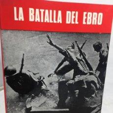 Militaria: LA BATALLA DEL EBRO. SERVICIO HISTÓRICO MILITAR. MONOGRAFÍAS DE LA GUERRA DE ESPAÑA 13 - 1988. Lote 199308317