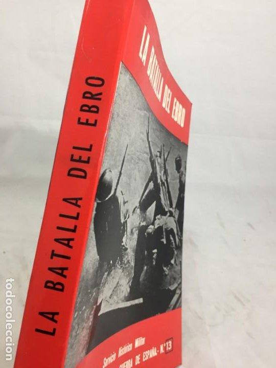 Militaria: La Batalla del Ebro. Servicio Histórico Militar. Monografías de la Guerra de España 13 - 1988 - Foto 2 - 199308317