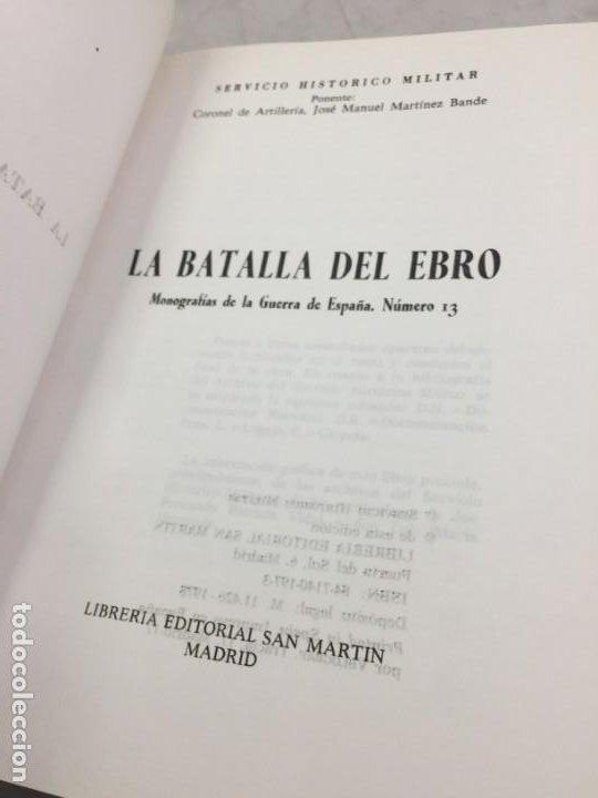 Militaria: La Batalla del Ebro. Servicio Histórico Militar. Monografías de la Guerra de España 13 - 1988 - Foto 3 - 199308317