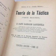Militaria: TEORIA DE LA TACTICA TOMO III BARBASAN LAGUERUELA 1899 BIBLIOTECA ESTUDIOS MILITARES. Lote 199356647