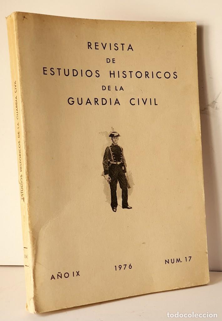 REVISTA DE ESTUDIOS HISTORICOS DE LA GUARDIA CIVIL *** AÑO 1976 NÚMERO 17 (Militar - Libros y Literatura Militar)