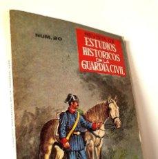 Militaria: ESTUDIOS HISTORICOS DE LA GUARDIA CIVIL *** NÚMERO 20 AÑO X 1977. Lote 200275706