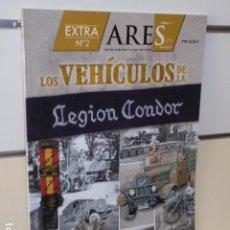 Militaria: EXTRA ARES Nº 2 LOS VEHICULOS DE LA LEGION CONDOR - GALLAND BOOKS OFERTA. Lote 200568213