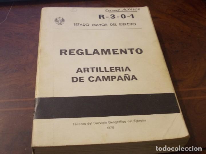 REGLAMENTO ARTILLERIA DE CAMPAÑA, R-3-0-1 ESTADO MAYOR DEL EJÉRCITO, 1.979. DEFECTO (Militar - Libros y Literatura Militar)