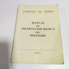 Militaria: MANUAL DE INSTRUCCION BÁSICA DEL SOLDADO 1991 EJÉRCITO DE TIERRA. Lote 200889452