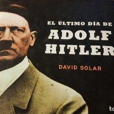 Militaria: LIBRO EL ÚLTIMO DÍA DE ADOLF HITLER. Lote 200896425