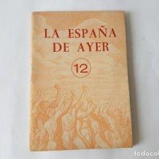 Militaria: LA ESPAÑA DE AYER 12 (RELATOS HISTORICOS). 1961. Lote 202490886