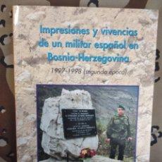 Militaria: IMPRESIONES Y VIVENCIA DE UN MILITAR ESPAÑOL EN BOSNIA HERZEGOVINA A. JOSÉ MARÍA TOMÉ LÓPEZ. Lote 202768346